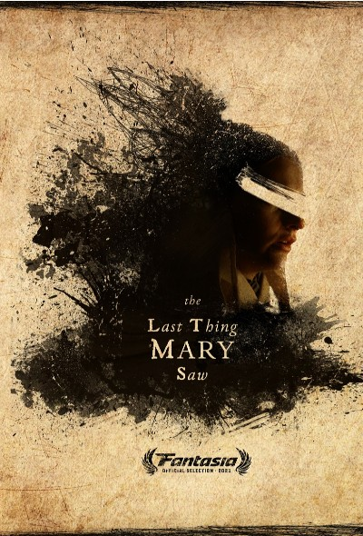 The Last Thing Mary Saw 2020 – Intrinsic Value Films